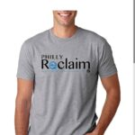 Get a Philly Reclaim T-shirt! Support our mission!
